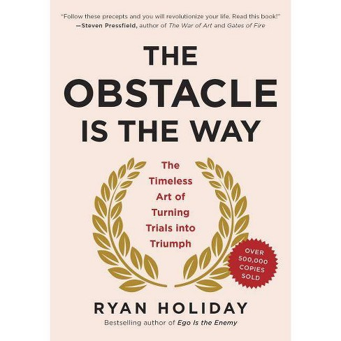 The Obstacle Is the Way - by  Ryan Holiday (Hardcover) - image 1 of 1