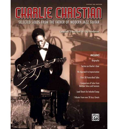 Charlie Christian : Selected Solos from the Father of Modern Jazz Guitar - Guitar Tab Edition - image 1 of 1
