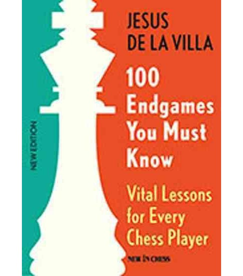 100 Endgames You Must Know : Vital Lessons for Every Chess Player (Paperback) (Jesus De La Villa) - image 1 of 1