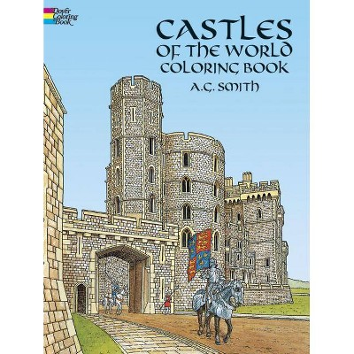 - Castles Of The World Coloring Book - (Dover History Coloring Book) By A G  Smith (Paperback) : Target