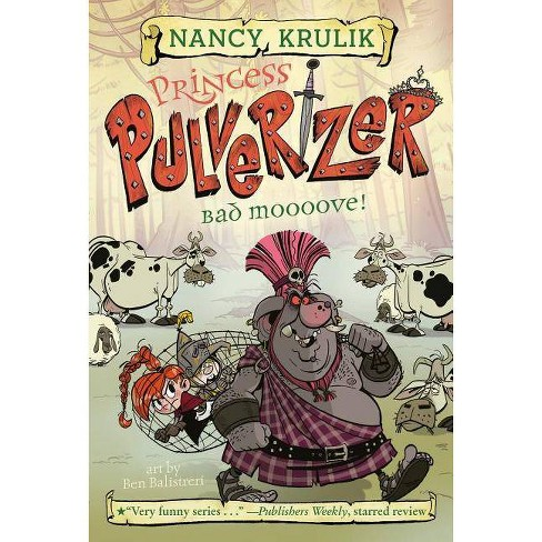 Bad Moooove! -  (Princess Pulverizer) by Nancy E. Krulik (Paperback) - image 1 of 1