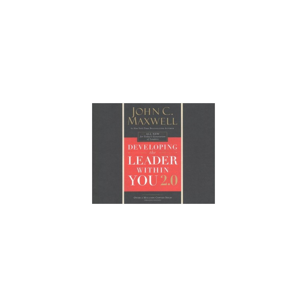 Developing the Leader Within You 2.0 : Library Edition - Unabridged by John C. Maxwell (CD/Spoken Word)