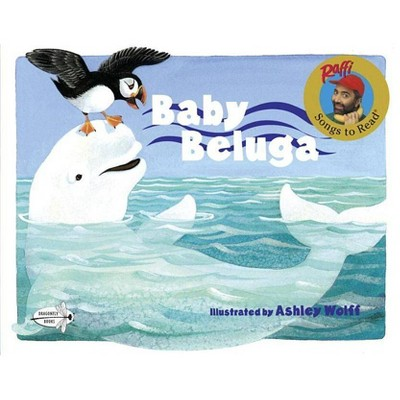 Baby Beluga - (Raffi Songs to Read (Paperback)) (Paperback)