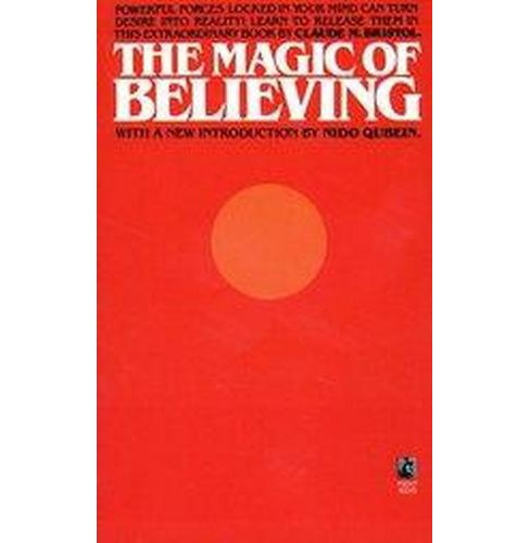 Magic of Believing (Paperback) (Claude M. Bristol) - image 1 of 1