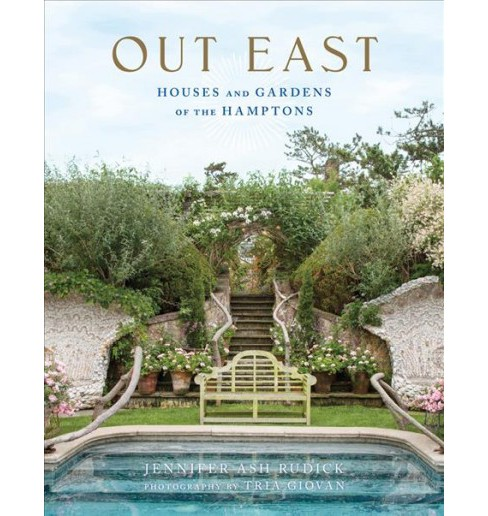 Out East : Houses and Gardens of the Hamptons (Hardcover) (Jennifer Ash Rudick) - image 1 of 1