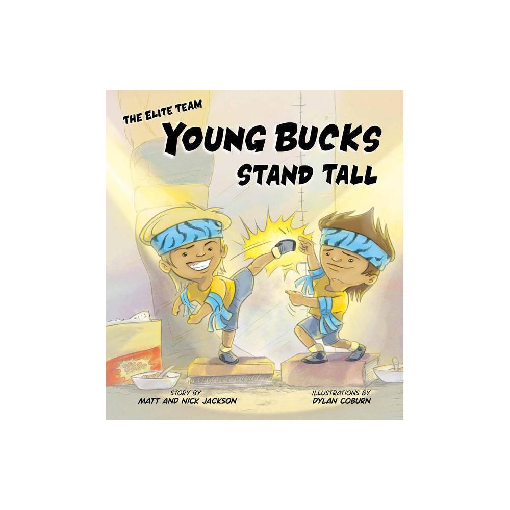 Young Bucks Stand Tall Elite Team By Matt Jackson Nick Jackson Hardcover