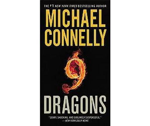 Nine Dragons ( Harry Bosch) (Reprint) (Paperback) by Michael Connelly - image 1 of 1