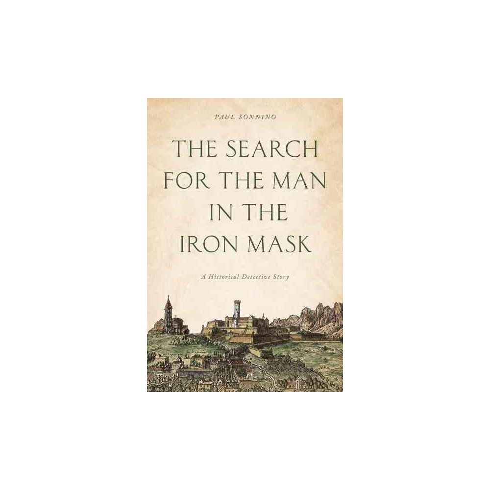 Search for the Man in the Iron Mask : A Historical Detective Story (Hardcover) (Paul Sonnino)
