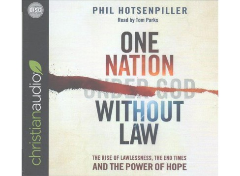One Nation Without Law : The Rise of Lawlessness, the End Times and the Power of Hope (Unabridged) - image 1 of 1