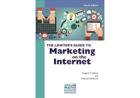 Lawyer's Guide to Marketing on the Internet (Paperback) (Gregory H. Siskind & Deborah McMurray) - image 1 of 1