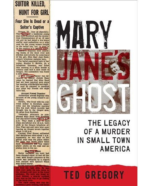 Mary Jane's Ghost : The Legacy of a Murder in Small Town America -  by Ted Gregory (Paperback) - image 1 of 1