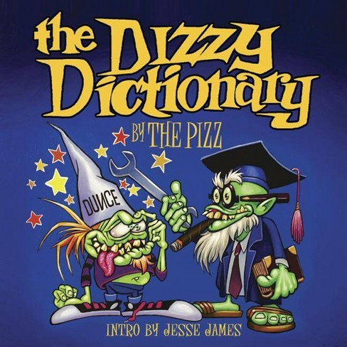 The Dizzy Dictionary - by  The Pizz (Hardcover) - image 1 of 1