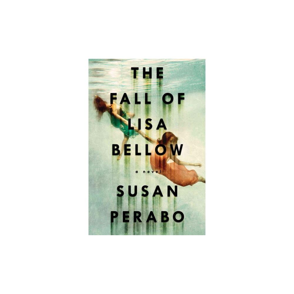 Fall of Lisa Bellow (Hardcover) (Susan Perabo)