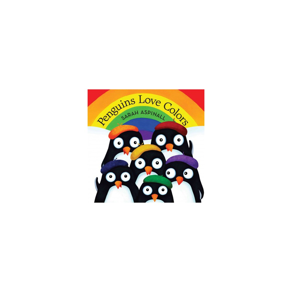 Penguins Love Colors (School And Library) (Sarah Aspinall)