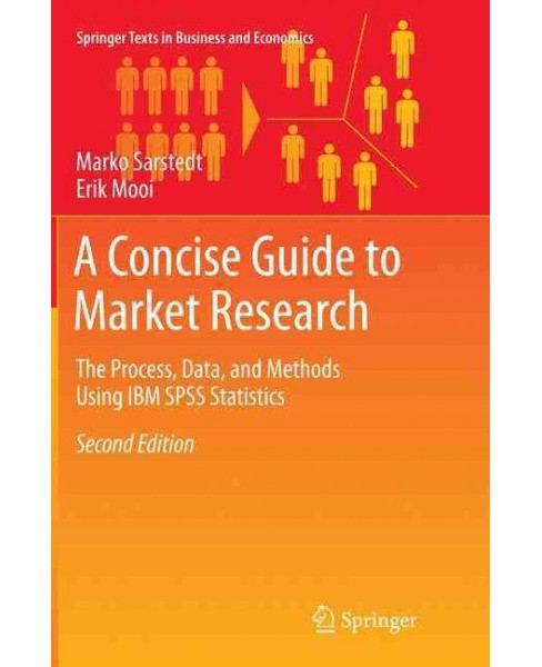 Concise Guide to Market Research : The Process, Data, and Methods Using IBM Spss Statistics (Paperback) - image 1 of 1