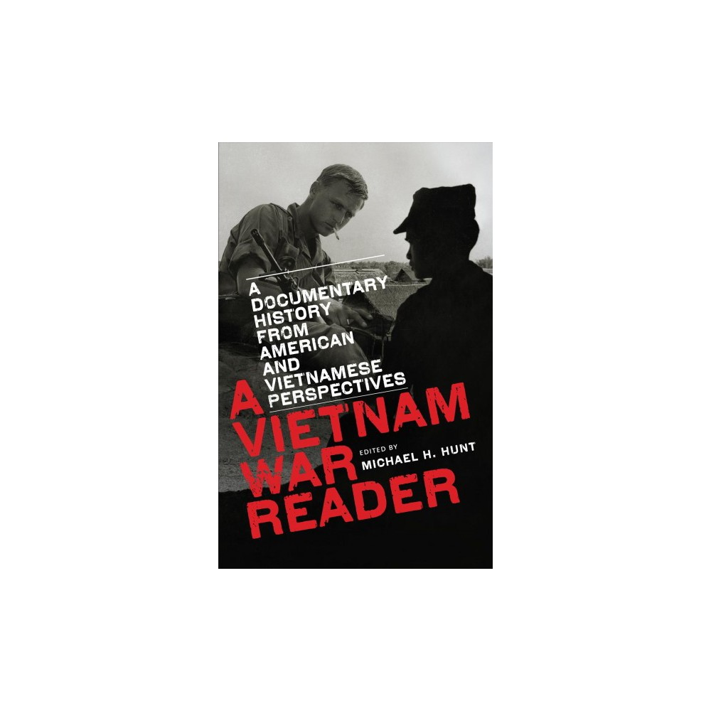Vietnam War Reader : A Documentary History from American and Vietnamese Perspectives - (Paperback)