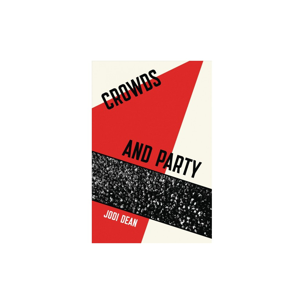 Crowds and Party - Reprint by Jodi Dean (Paperback)