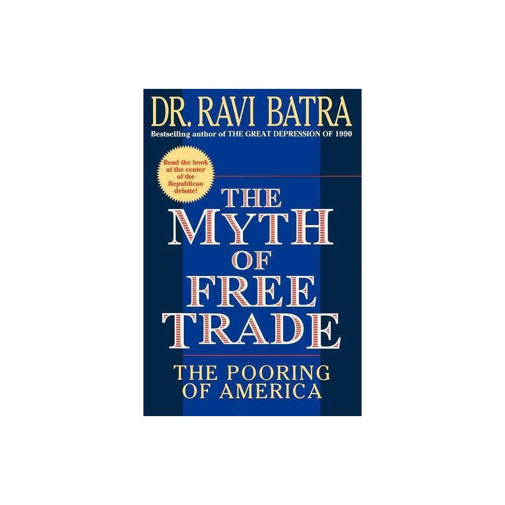 The Myth Of Free Trade By Ravi Batra Paperback