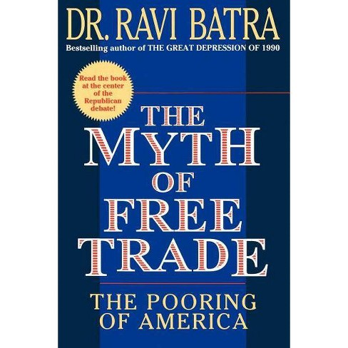 The Myth of Free Trade - by  Ravi Batra (Paperback) - image 1 of 1