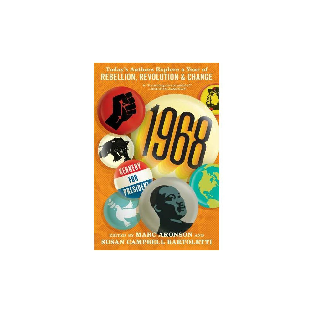 1968 : Today's Authors Explore a Year of Rebellion, Revolution, and Change - Reprint (Paperback)