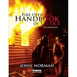 Fire Officer's Handbook of Tactics - 5 Edition by  John Norman (Hardcover)