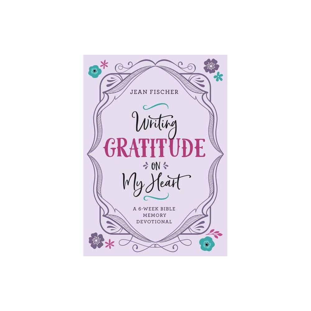 Writing Gratitude On My Heart By Jean Fischer Paperback