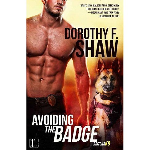 Avoiding the Badge - by  Dorothy F Shaw (Paperback) - image 1 of 1