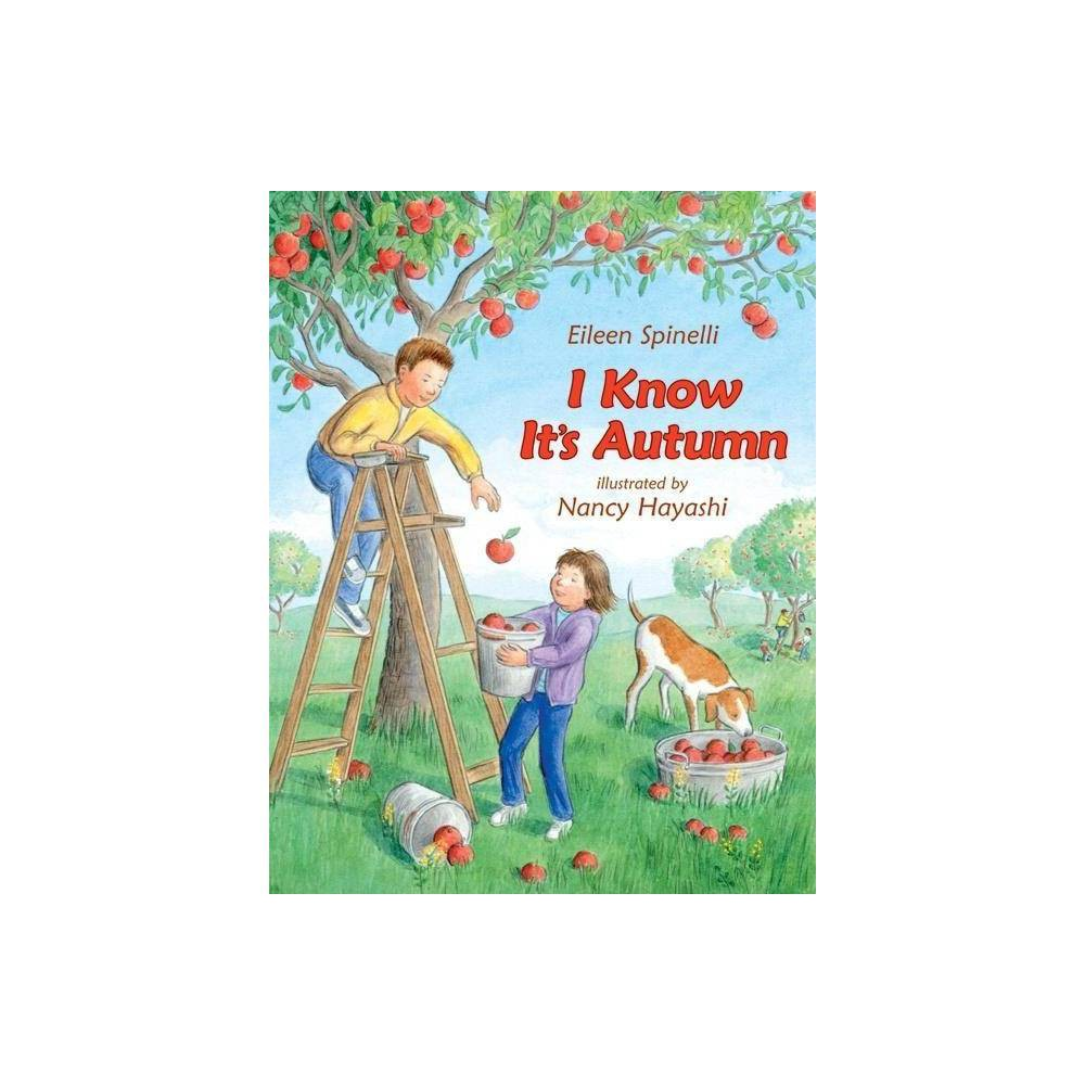 I Know It S Autumn By Eileen Spinelli Hardcover
