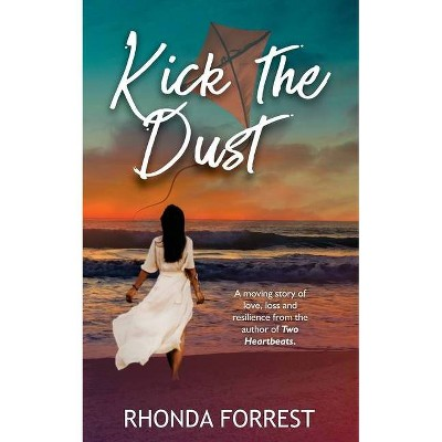 Kick the Dust - by  Rhonda Forrest (Paperback)