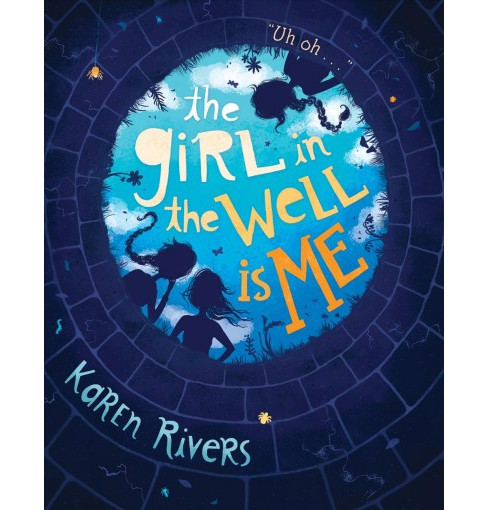 Girl in the Well Is Me (Reprint) (Paperback) (Karen Rivers) - image 1 of 1