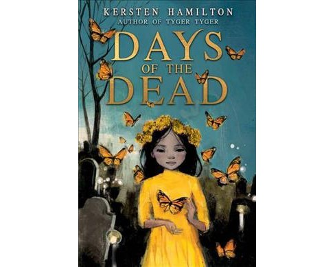 Days of the Dead -  by Kersten Hamilton (Hardcover) - image 1 of 1