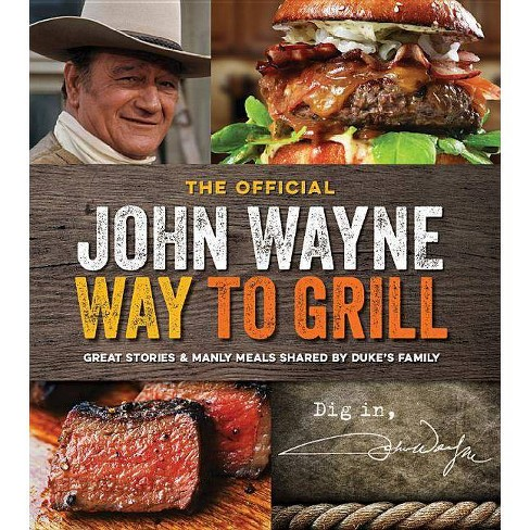 The Official John Wayne Way to Grill - (Paperback) - image 1 of 1