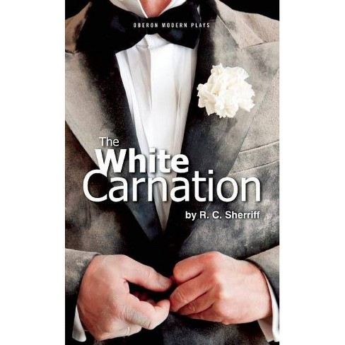 The White Carnation - by  R C Sherriff (Paperback) - image 1 of 1