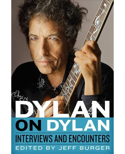 Dylan on Dylan : Interviews and Encounters -  (Hardcover) - image 1 of 1