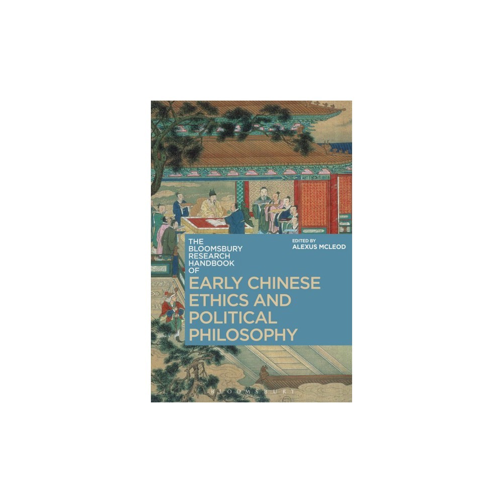 Bloomsbury Research Handbook of Early Chinese Ethics and Political Philosophy - (Hardcover)