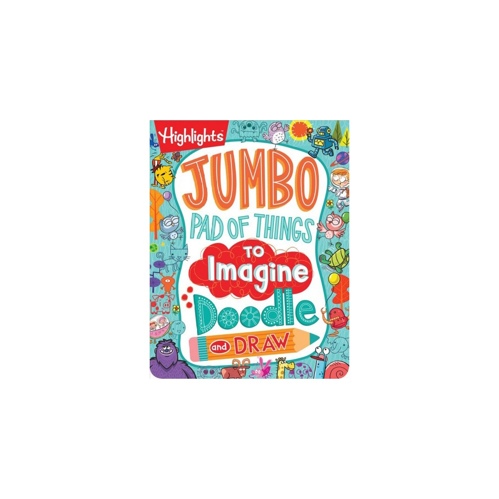 Jumbo Pad of Things to Imagine, Doodle, and Draw - (Paperback)