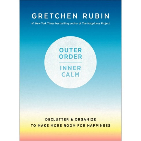 Outer Order, Inner Calm : Declutter & Organize to Make More Room for Happiness -  (Hardcover) - image 1 of 1