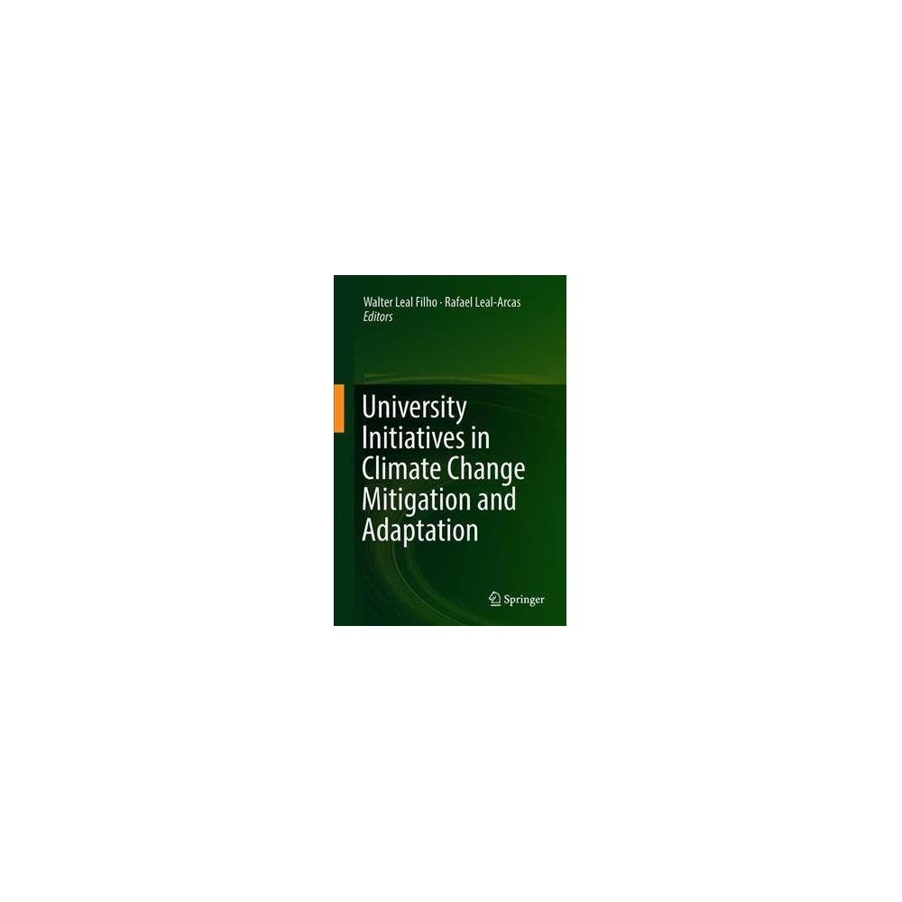 University Initiatives in Climate Change Mitigation and Adaptation - (Hardcover)