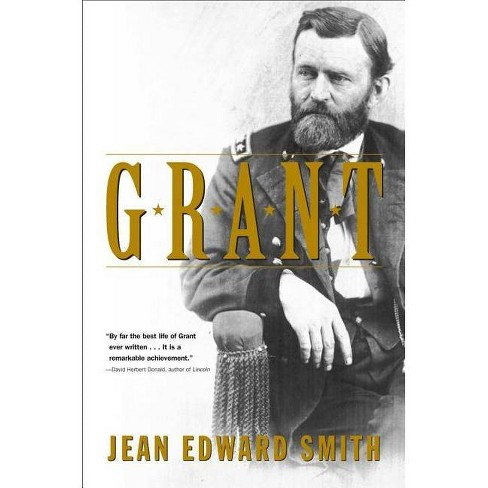 Grant - by  Jean Edward Smith (Paperback) - image 1 of 1