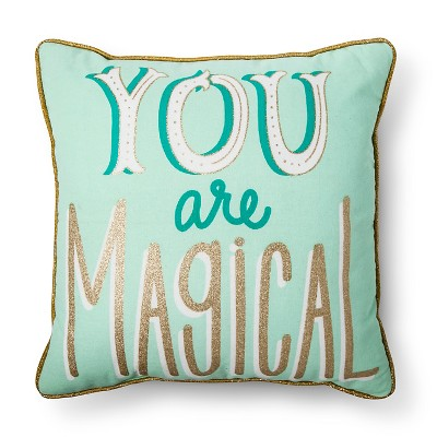 "16""x16"" You Are Magical Throw Pillow Mint - Pillowfort™"