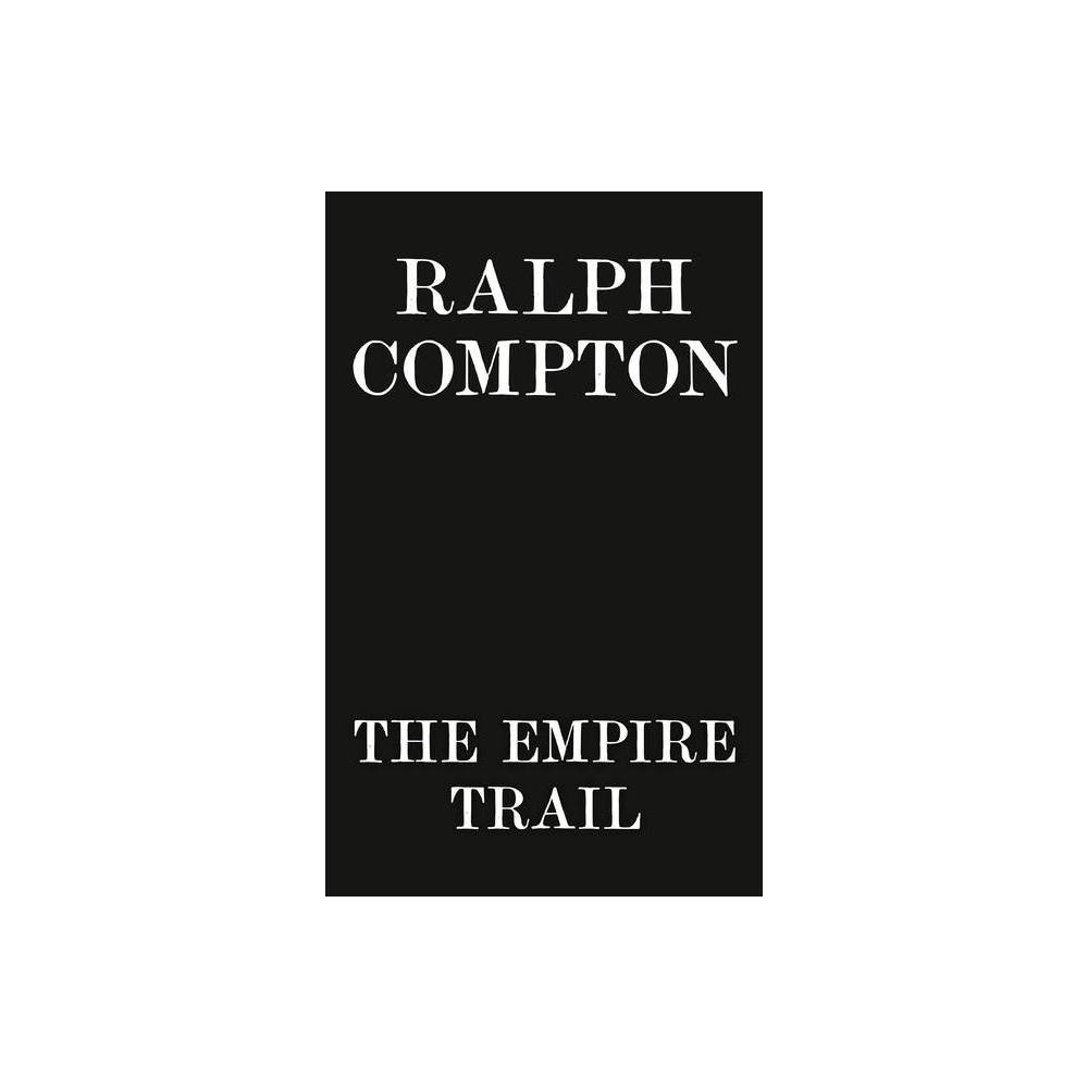Ralph Compton The Empire Trail Trail Drive By Jeff Rovin Ralph Compton Paperback