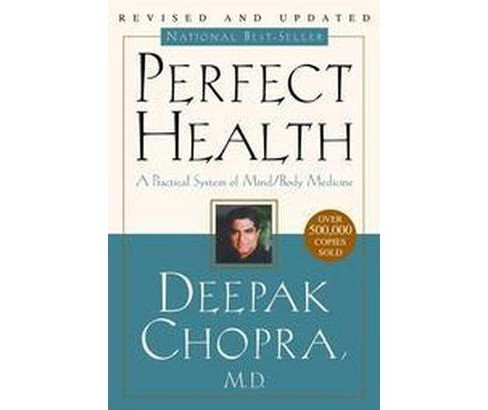 Perfect Health : The Complete Mind Body Guide (Revised / Updated) (Paperback) (Deepak Chopra) - image 1 of 1
