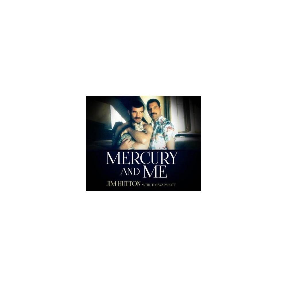 Mercury and Me - Unabridged by Jim Hutton (CD/Spoken Word)