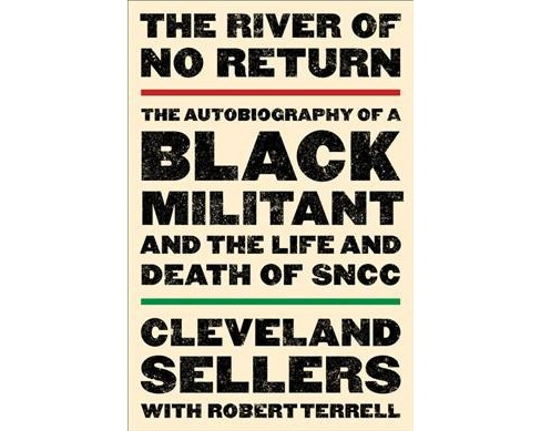 River of No Return : The Autobiography of a Black Militant and the Life and Death of SNCC (Reprint) - image 1 of 1
