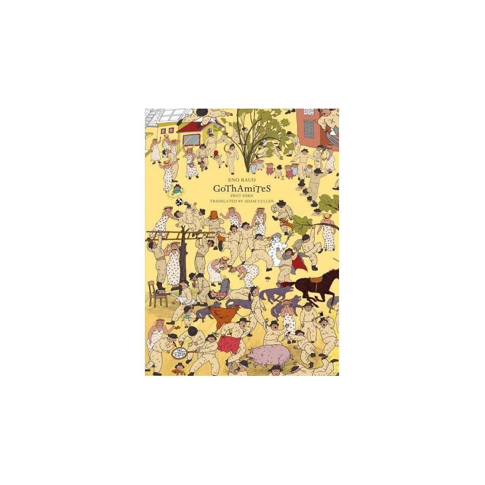Gothamites - by Eno Raud (Hardcover)