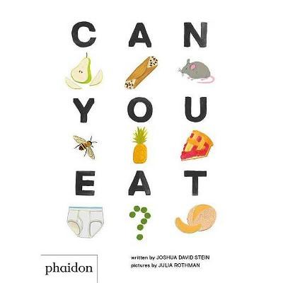 Can You Eat? - by Joshua David Stein (Board_book)