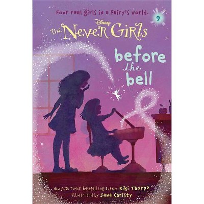 Before the Bell ( Disney: the Never Girls) (Paperback) by Kiki Thorpe