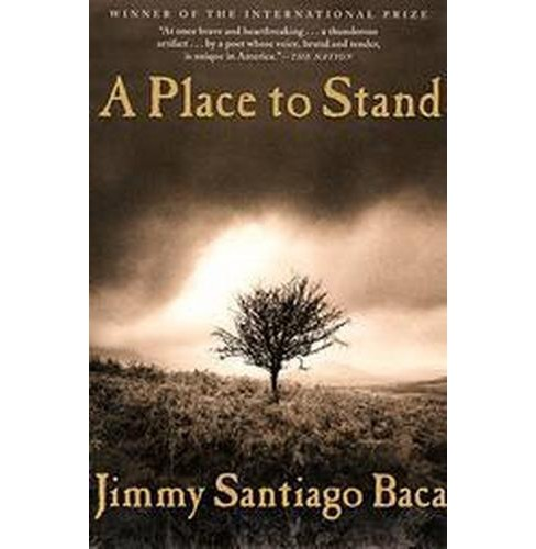 Place to Stand : The Making of a Poet (Reprint) (Paperback) (Jimmy Santiago Baca) - image 1 of 1