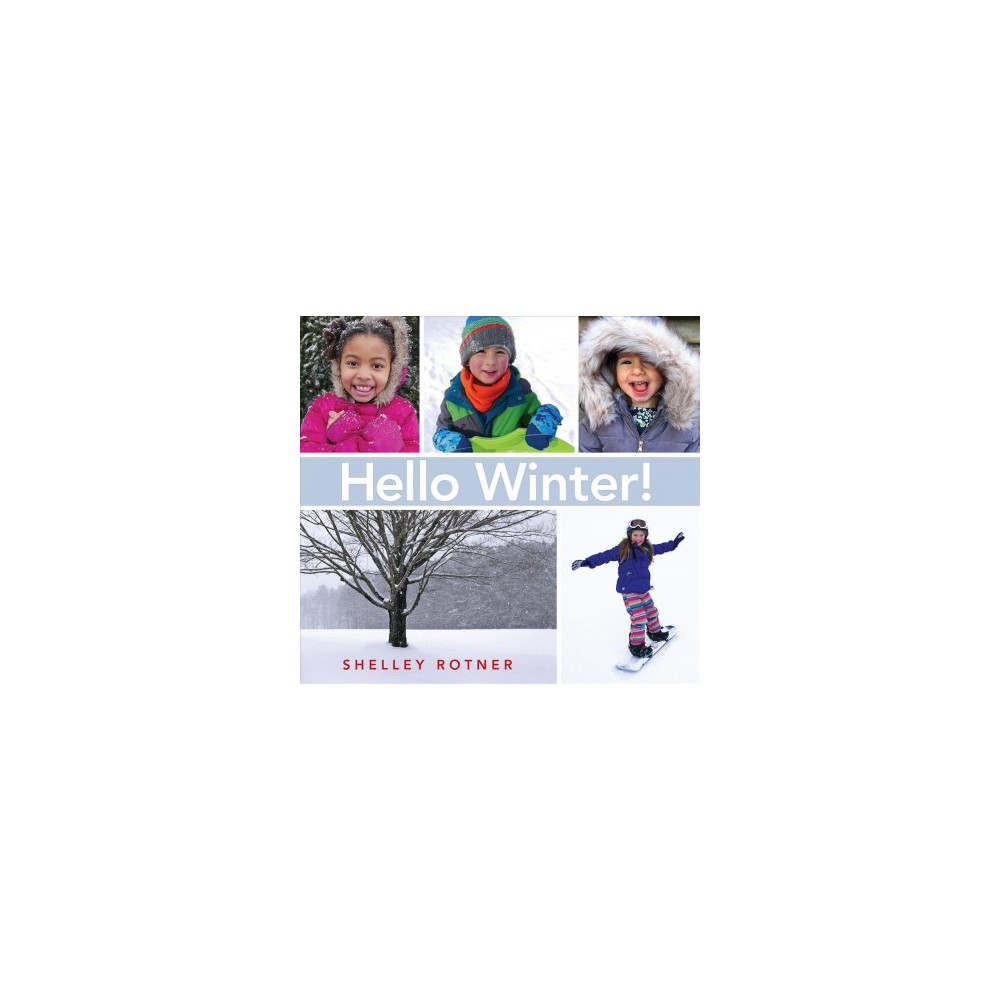 Hello Winter! - by Shelley Rotner (School And Library)