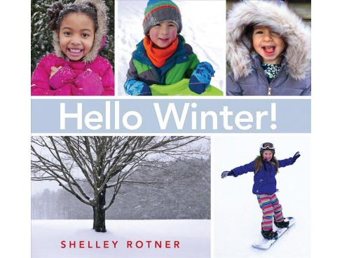 Hello Winter! -  (Hello Seasons!) by Shelley Rotner (School And Library) - image 1 of 1